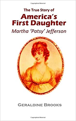 The True Story Of Americas First Daughter Martha Patsy Jefferson