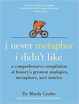 Anyone have any good metaphors?