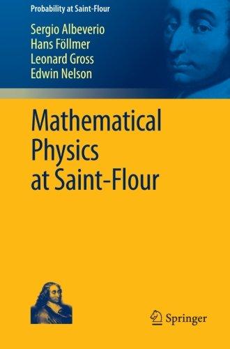 Mathematical Physics at Saint-Flour (Probability at Saint-Flour)