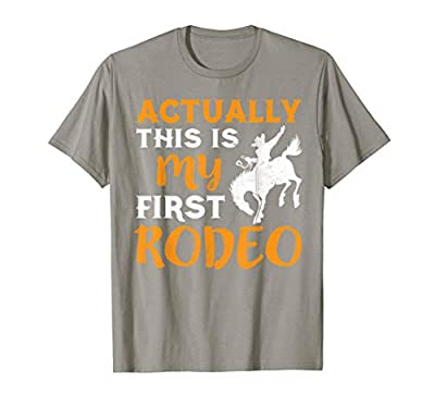 Actually This Is My first Rodeo T Shirt