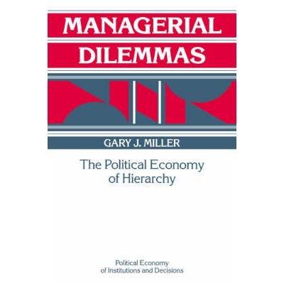 [(Managerial Dilemmas: The Political Economy of Hierarchy )] [Author: Gary J. Miller] [Mar-2006] pdf epub