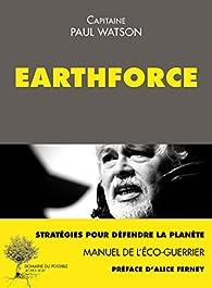 Earthforce: Manuel de l'éco-guerrier par Paul Watson