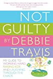 Not Guilty, Debbie Travis, 0307357236