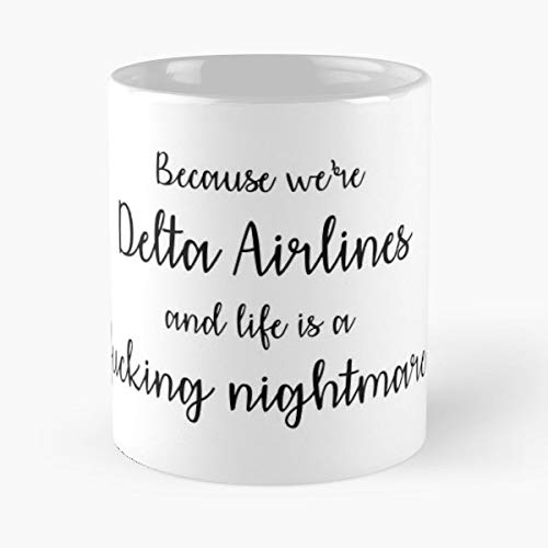 Delta Airlines John Mulaney - Coffee Mug-11 Oz,white Unique Birthday Gift-the Best Gift For - 11 Airlines Delta