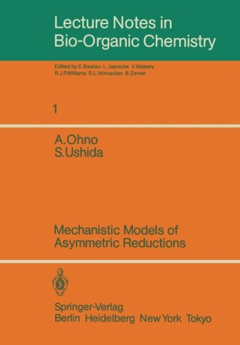 Mechanistic Models of Asymmetric Reductions (Lecture Notes in Bio-Organic Chemistry)