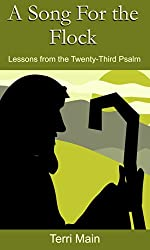 A Song for the Flock: Lessons from the Twenty-Third Psalm (The Wordmaster Bible Study Library)