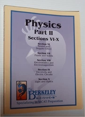 The Berkeley Review: Physics Part II, Sections VI - X (Specializing in MCAT Preparation)