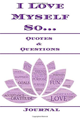 I Love Myself So Quotes Questions Journal Lotus Flower Journals Volume 3 Jenkins Cory 9781983547997 Amazon Com Books