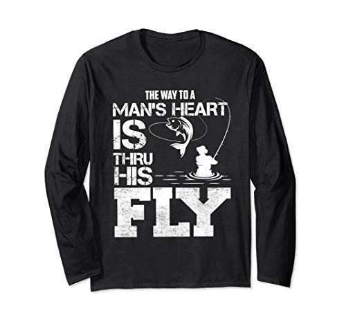(The Way To A Man's Heart Is Thru His Fly Funny Fishing Gift Long Sleeve)