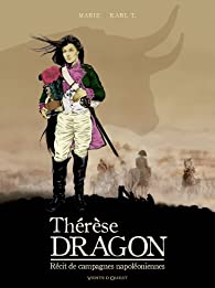 Thérèse, Dragon : Récit de Campagnes Napoléoniennes par Damien Marie