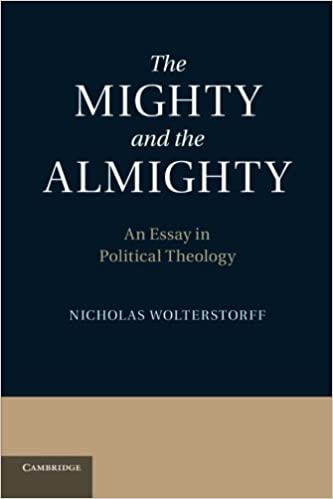 the mighty and the almighty an essay in political theology  the mighty and the almighty an essay in political theology nicholas wolterstorff 9781107673809 com books