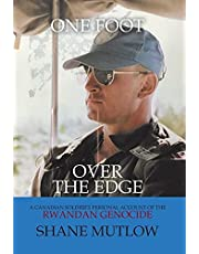 One Foot over the Edge: A Canadian Soldier's Personal Account of The Rwandan Genocide