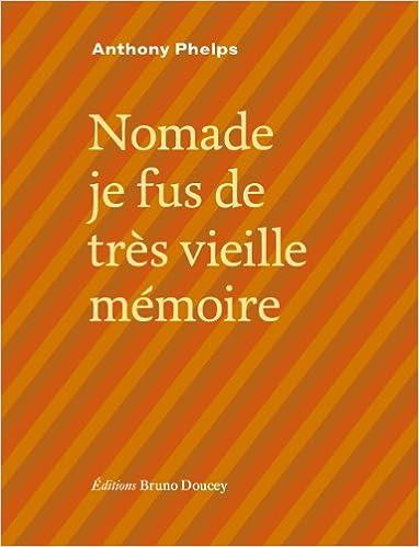 Livre gratuits en ligne Nomade je fus de très vieille mémoire pdf