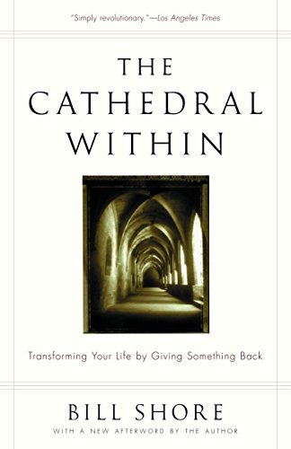 The Cathedral Within: Transforming Your Life by Giving Something Back