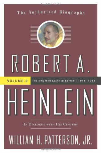 Robert A. Heinlein: In Dialogue with His Century, Vol. 2- The Man Who Learned Better, 1948-1988 PDF