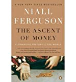 img - for The Ascent of Money: A Financial History of the World [ The Ascent of Money: A Financial History of the World by Ferguson, Niall ( Author ) Paperback Oct- 2009 ] Paperback Oct- 01- 2009 book / textbook / text book