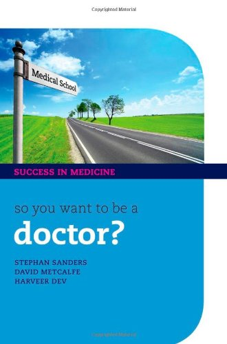 So you want to be a Doctor? (Success in Medicine)