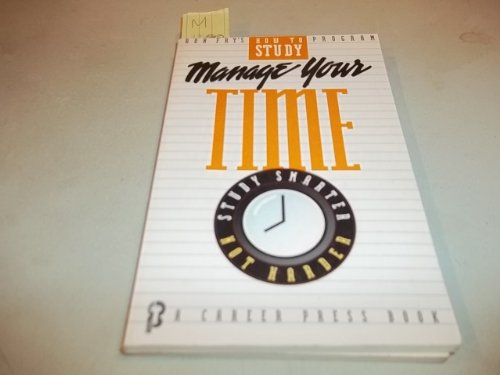 Manage Your Time (Ron Fry's How to Study Program)