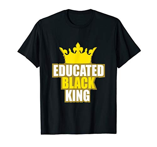 Martin Luther King Jr. Day Educated Black King Shirt ()