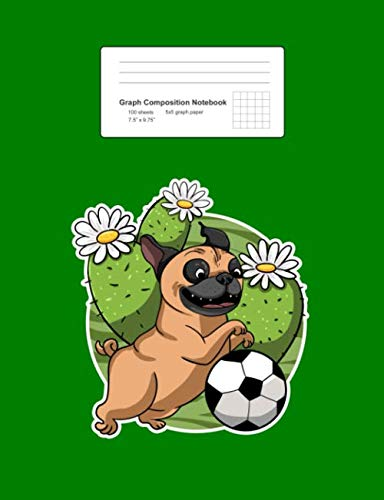 "Graph Composition Notebook: Pug Soccer Cactus Cute Football Desert Plant Dog Lover Gift - Green Math, Physics, Science Exercise Book - Back To School ... Teens, Boys, Girls - 7.5""x9.75"" 100 pages"
