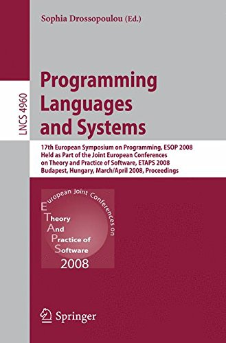 Programming Languages and Systems: 17th European Symposium on Programming, ESOP 2008, Held as Part of the Joint European Conferences on Theory and ... (Lecture Notes in Computer Science) by Brand: Springer