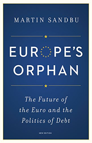 europes-orphan-the-future-of-the-euro-and-the-politics-of-debt