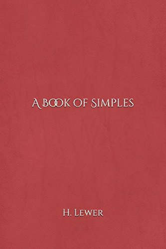 A Book of Simples by H.   W. Lewer