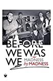 img - for Before We Was We: The Making of Madness by Madness book / textbook / text book