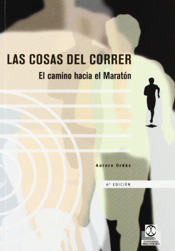 Descargar Libro Cosas Del Correr ,las. El Camino Hacia El Maratón Aurora Ordás