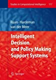Intelligent Decision and Policy Making Support Systems, , 3540783067