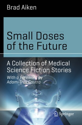 Small Doses of the Future: A Collection of Medical Science Fiction Stories (Science and Fiction)