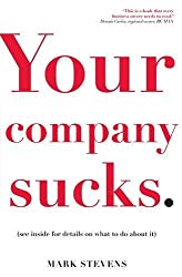 Your Company Sucks: It's Time to Declare War on Yourself