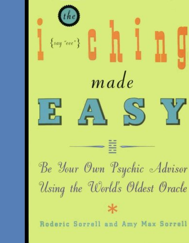 Download I Ching Made Easy: Be Your Own Psychic Advisor Using the Worold's Oldest Oracle Pdf