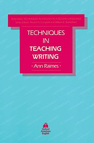 Techniques in Teaching Writing (Teaching Techniques in English as a Second Language)