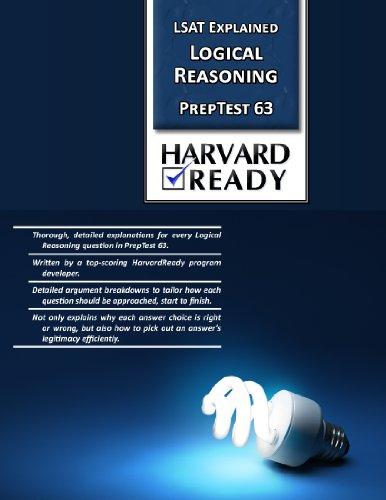 Logical Reasoning PrepTest 63 (LSAT Explained Logical Reasoning PrepTest Book 20)
