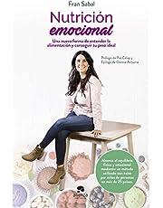 Nutrición emocional: Una nueva forma de entender la alimentación y conseguir tu peso ideal (COLECCION ALIENTA)