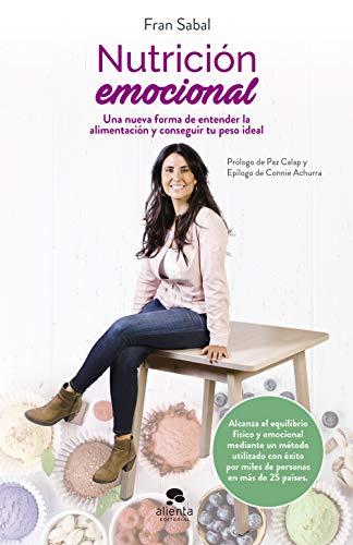 Nutricion emocional Una nueva forma de entender la alimentacion y conseguir tu peso ideal (COLECCION ALIE