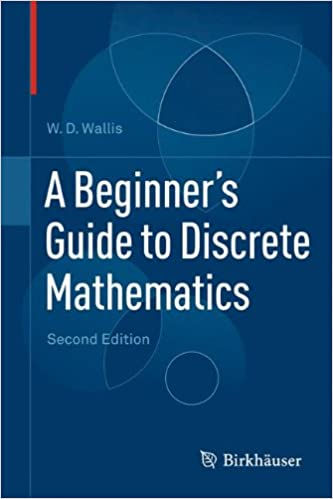 A beginners guide to discrete mathematics wd wallis a beginners guide to discrete mathematics wd wallis 9780817682859 amazon books fandeluxe Images