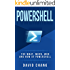 Powershell: The What, When and How of Powershell (David Chang - Programming  Book 1)