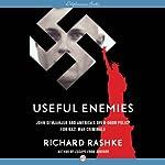 Useful Enemies: John Demjanjuk and America's Open-Door Policy for Nazi War Criminals | Richard Rashke