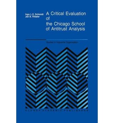 School Hardback - A Critical Evaluation of the Chicago School of Antitrust Analysis(Hardback) - 1989 Edition