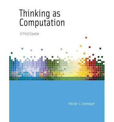Thinking as Computation: A First Course (Hardback) - Common by MIT Press
