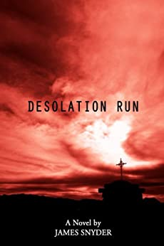 Desolation Run by [Snyder, James]