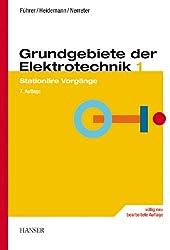Grundgebiete der Elektrotechnik: Band 1: Stationäre Vorgänge