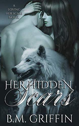 Her Hidden Scars (A Loving Her Scars Novel)