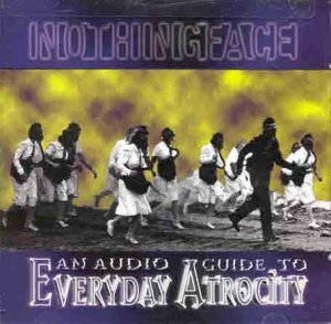 Nothingface - An Audio Guide To Everyday Atrocity By Nothingface - Zortam Music