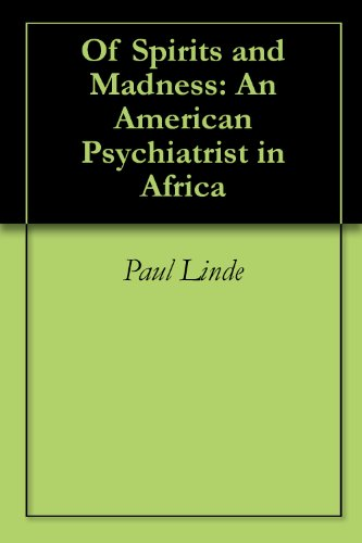Search : Of Spirits and Madness: An American Psychiatrist in Africa