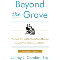 Beyond the Grave, Revised and Updated Edition: The Right Way and the Wrong Way of Leaving Money to Your Children (and…
