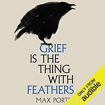 Grief Is the Thing with Feathers (Audio Download): Amazon co