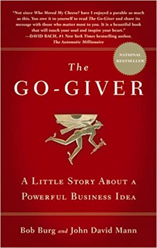 The Go Giver A Little Story About A Powerful Business Idea Bob